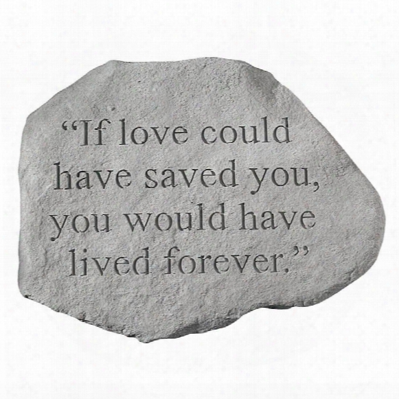 If Love Could Have Saved You: Cast Stone Memorial Garden Marker