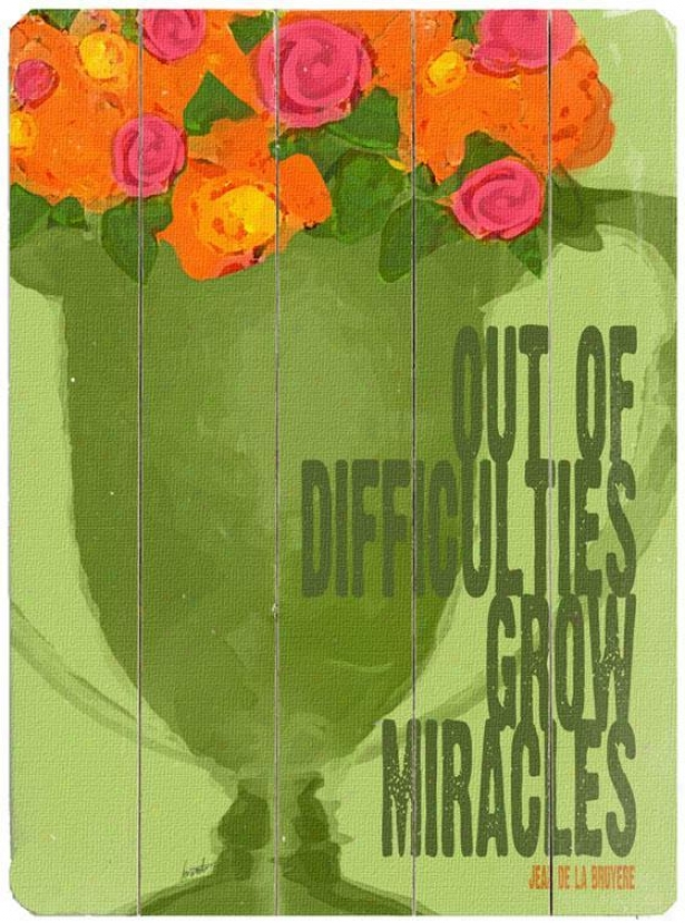 """""""difficulties Grow Miracles  Wooden Sign - 20""""""""hx14""""""""w, Green"""""""