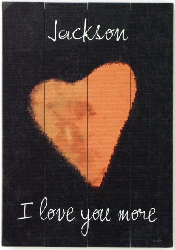 """""""i Lo\/e You More Personalized Wooden Sign - 20h X 14w X 1""""""""d, Black W/red"""""""