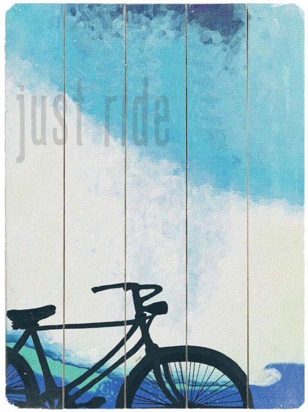 """just Ride  Wooden Sign - 20""""nx14""""w, Blue"""