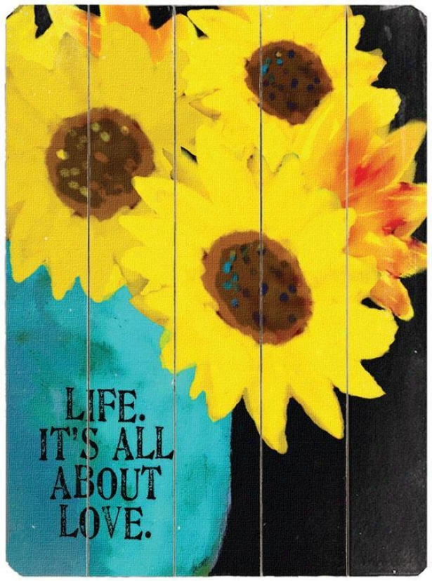 """life It's All About Love  Wooden Sign - 20""""hx14""""w, Yellow"""
