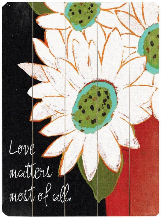 """""""Like Matters Most Of All  Wooden Sign - 20""""""""hx14""""""""w , Black"""""""