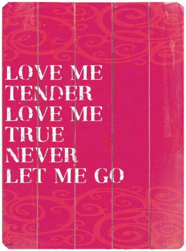"""love Me Tender  Wooden Sign - 20""""hx14""""w, Red"""