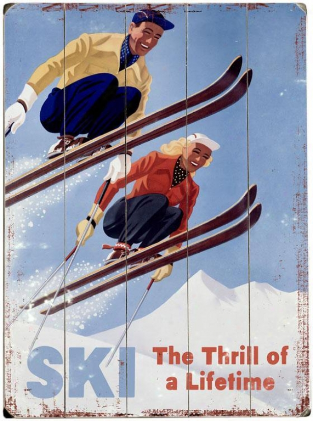 """""""ski, The Thrill Of A Life Time Wooden Sign - 20""""""""hx14""""""""w, Blue"""""""