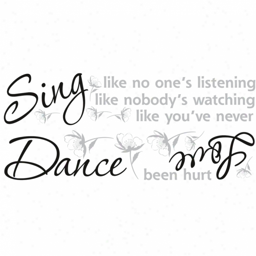 Sing, Dance, Love Wall Decals